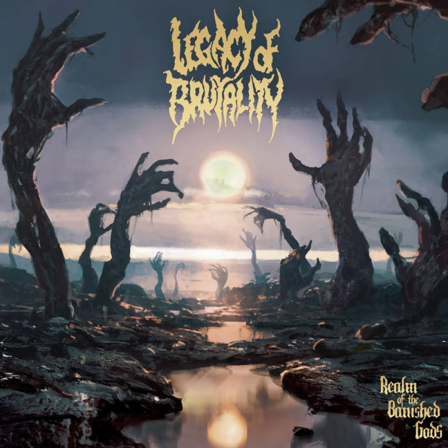 Legacy Of Brutality-  Realm of the Banished Gods